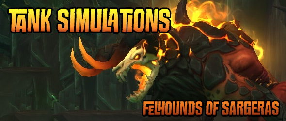 F'harg Felhounds of Sargeras Tank Simulations